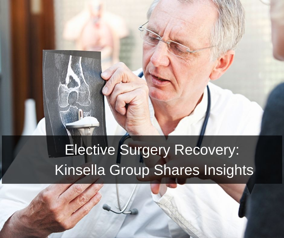 Kinsella Group Shares Insights on Elective Surgery Recovery